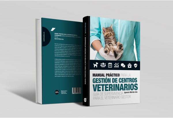 Manual práctico para la gestión de centros veterinarios. Guía de supervivencia para el veterinario gestor -Colecciones