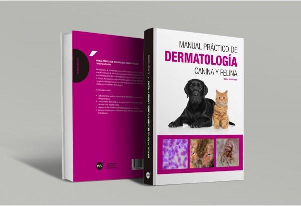 Manual práctico de dermatología canina y felina -Manuales prácticos de veterinaria